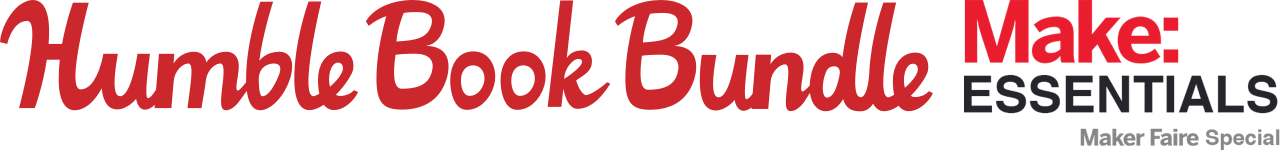 The Humble Book Bundle: MAKE: Essentials - Maker Faire Special