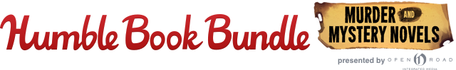 The Humble Book Bundle: Murder and Mystery Novels presented by Open Road Media