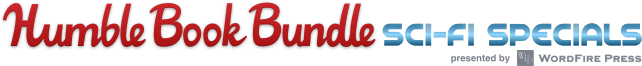 The Humble Book Bundle: Sci-Fi Specials presented by WordFire Press