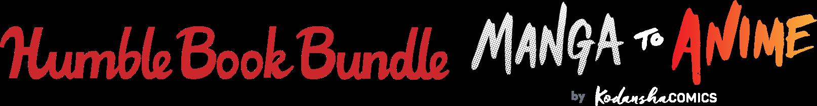 The Humble Manga Bundle: Manga to Anime by Kodansha