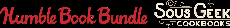 The Humble Book Bundle: Sous Geek Cookbooks