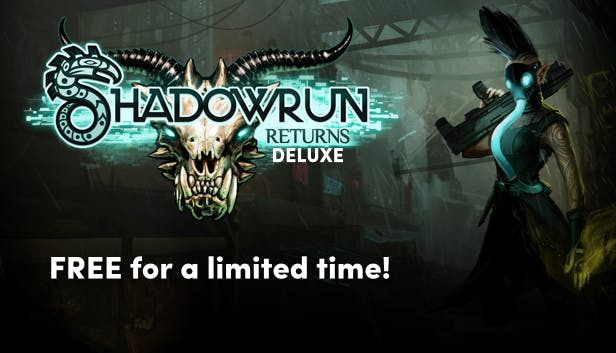 Shadowrun Returns Deluxe Free for a limited time