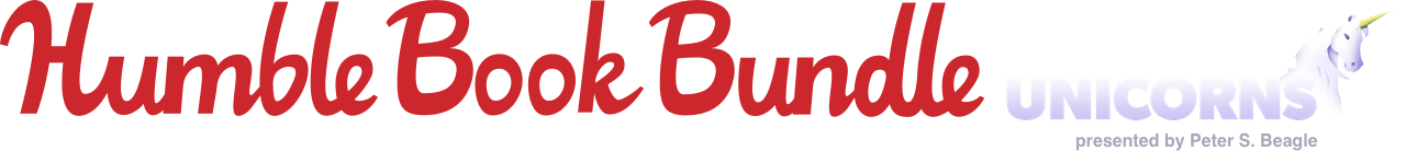 The Humble Book Bundle: Save the Unicorns presented by Peter S. Beagle